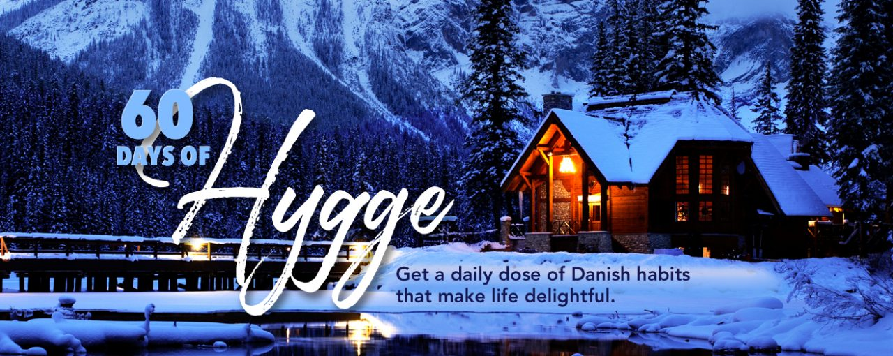 60 Days of Hygge: Get a Daily Dose of Danish Habits That Make Life Delightful